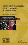 Carlos Bernal Pulido et Magdalena Correa Henao - Justice, justice transitionnelle et forces militaires en Amérique latine - L'exemple de la Colombie.