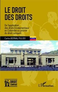Carlos Bernal Pulido - Le droit des droits - De l'application des droits fondamentaux en Colombie au prisme du droit comparé.