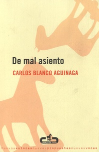 Carlos Blanco Aguinaga - De mal asiento.