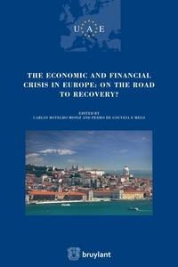 Carlos Botelho Moniz et Pedro de Gouveia e Melo - The economic and financial crisis in Europe: on the road to recovery?.