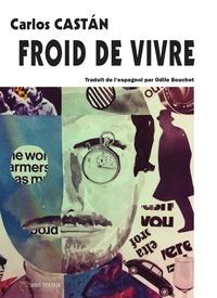 Carlos Castan - Froid de vivre.
