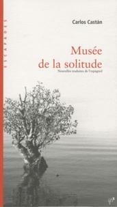 Carlos Castan - Musée de la solitude.