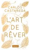 Carlos Castaneda - L'Art de rêver - Les quatre portes de la perception de l'univers.