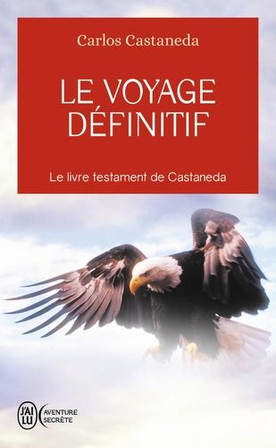 Carlos Castaneda - Le voyage définitif.