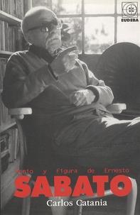 Carlos Catania - Genio y Figuria de Ernesto Sabato.
