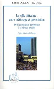 Histoiresdenlire.be La ville africaine : entre métissage et protestation - De la colonisation européenne à la période actuelle Image