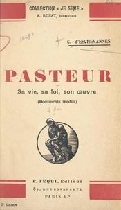 Carlos D'Eschevannes et Alexandre Rosat - Pasteur - Sa vie, sa foi, son œuvre, 1822-1895.