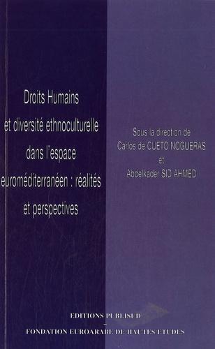 Carlos de Cueto Nogueras et Abdelkader Sid Ahmed - Droits Humains et diversité ethnoculturelle dans l'espace euroméditerranéen : réalités et perspectives.
