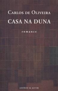 Carlos de Oliveira - Casa Na Duna - Edition en langue portugaise.