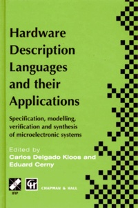 HARDWARE DESCRIPTION LANGUAGES AND THEIR APPLICATIONS. Specification, modelling, verification and synthesis of microelectronic systems, Edition anglaise.pdf