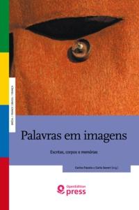 Carlos Fausto et Carlo Severi - Palavras em imagens - Escritas, corpos e memórias.