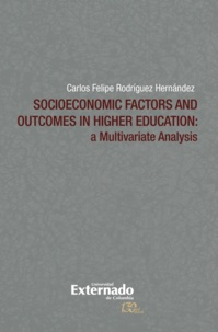 Carlos Felipe Rodríguez Hernández - Socioeconomic Factors and Outcomes in Higher Education - A Multivariate Analysis.