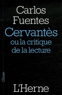 Carlos Fuentes - Cervantès - Ou la critique de la lecture.
