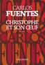 Carlos Fuentes - Christophe et son oeuf.