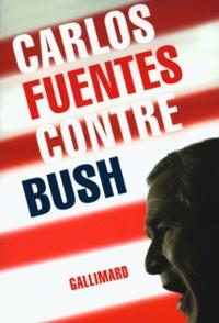 Carlos Fuentes - Contre Bush.