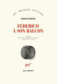 Carlos Fuentes - Federico à son balcon.