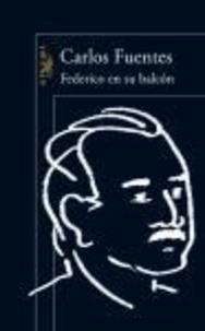 Carlos Fuentes - Federico en su balcon.
