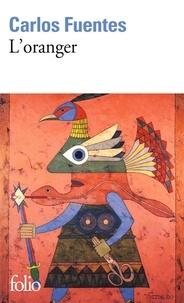 Carlos Fuentes - L'oranger.