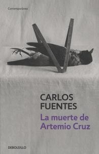 Carlos Fuentes - La muerte de Artemio Cruz.
