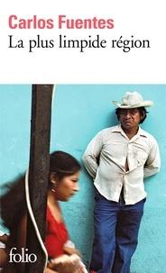 Carlos Fuentes - La Plus limpide région.