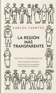 Carlos Fuentes - La Region Mas Transparente - Edicion Conmemorativa.