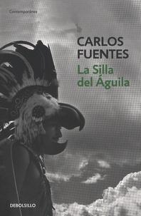 Carlos Fuentes - La Silla del Aguila.