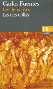 Carlos Fuentes - Les deux rives - Edition bilingue français-espagnol.