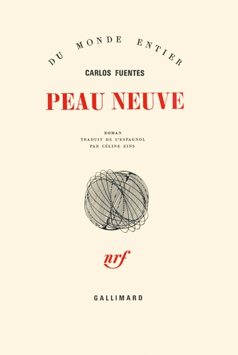 Carlos Fuentes - Peau neuve.
