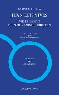 Carlos G. Noreña - Juan Luis Vives - Vie et destin d'un humaniste européen.