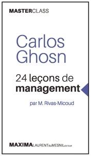 Carlos Ghosn et Miguel Rivas-Micoud - 24 leçons de management.