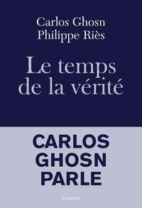 Carlos Ghosn et Philippe Riès - Le temps de la vérité.