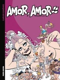 Carlos Giménez - Amor, amor !! Intégrale : Tome 2.