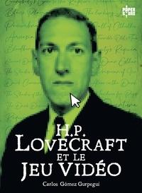 Carlos Gomez Gurpegui - H.P. Lovecraft et le jeu vidéo.