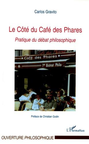 Carlos Gravito - Le Côté du Café des Phares - Pratique du débat philosophique.