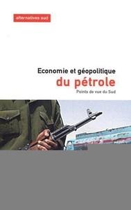Carlos-Guillermo Alvarez et Ivan Ivekovic - Alternatives Sud Volume 10 N° 2/2003 : Economie et géopolitique du pétrole.