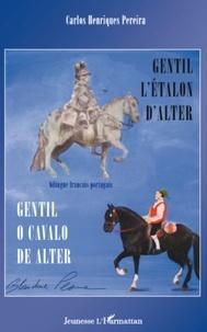 Carlos Henriques Pereira - Gentil l'étalon d'Alter - Bilingue français-portugais.