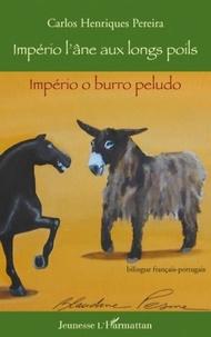 Carlos Henriques Pereira - Império, l'âne aux longs poils - Bilingue français-portugais.