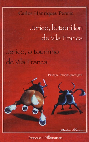 Carlos Henriques Pereira - Jerico, le taurillon de Vila Franca - Edition bilingue français-portugais.