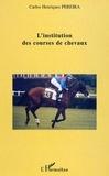 Carlos Henriques Pereira - L'institution des courses de chevaux.