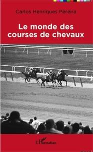 Carlos Henriques Pereira - Le monde des courses de chevaux.