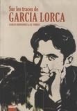 Carlos Hernandez et El Torres - Sur les traces de Garcia Lorca.