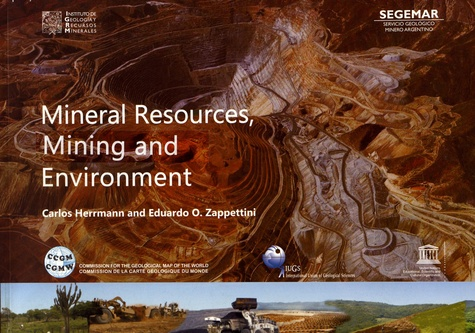 Carlos Herrmann et Eduardo Zappettini - Mineral Resources, Mining and Environment.