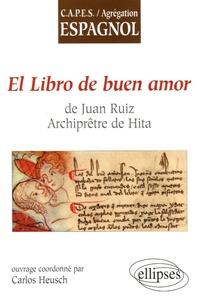 Carlos Heusch - El libro de buen amor de Juan Ruiz, Archiprêtre de Hita.