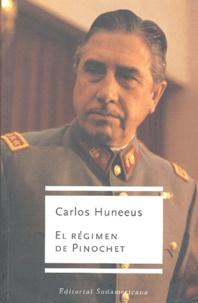 Carlos Huneeus - El regimen de Pinochet.