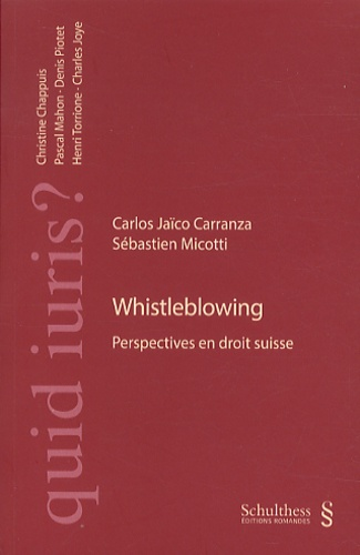 Carlos Jaïco Carranza et Sébastien Micotti - Whistleblowing - Perspectives en droit suisse.