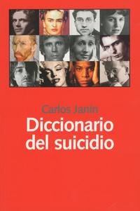 Carlos Janin - Diccionario del suicido.