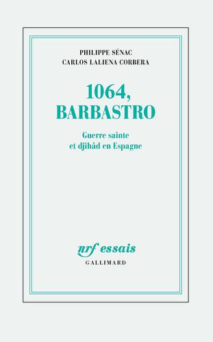 1064, Barbastro. Guerre sainte et djihâd en Espagne