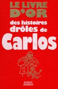 Carlos - Le livre d'or des histoires drôles de Carlos.