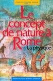 Carlos Lévy - Le concept de nature à Rome - La physique.