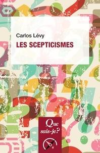Carlos Lévy - Les scepticismes.